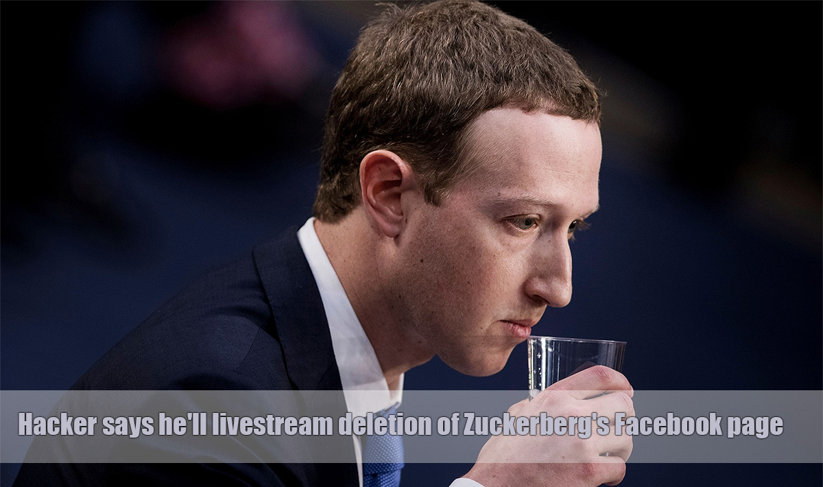 Hacker says he'll livestream deletion of Zuckerberg's Facebook page