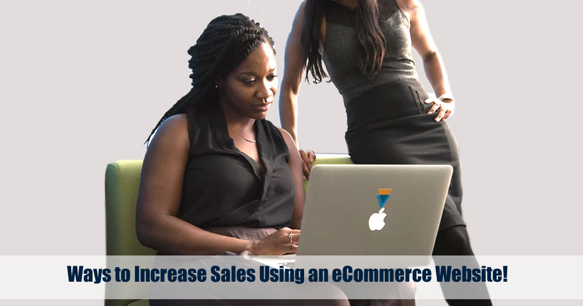 Ways to Increase Sales Using an eCommerce Website!